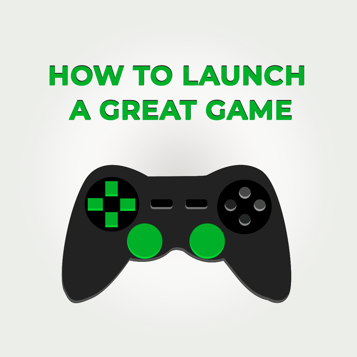How to Launch a Great Game