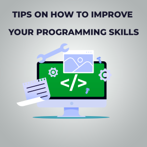 Tips on how to improve your programming skills